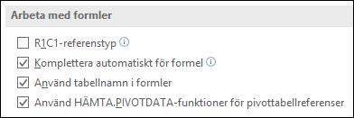 Arkiv > Alternativ > Formler > Arbeta med formler > R1C1-referenstyp