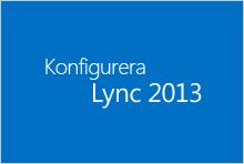 Miniatyr för kursen Konfigurera Lync 2013