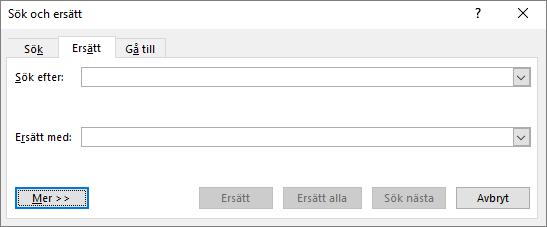 Gå till dialogrutan Sök och ersätt och klicka på knappen Mer när du vill se fler alternativ.