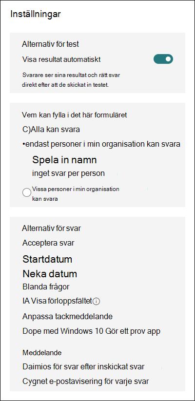 Olika inställningar för Microsoft Forms, inklusive vilka som kan fylla i ett formulär, alternativ för svar och meddelanden.