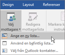 I funktionen för dokumentkoppling i Word går du till fliken Utskick och till gruppen Starta koppling av dokument. Där väljer du Välj mottagare och sedan Ange en ny lista