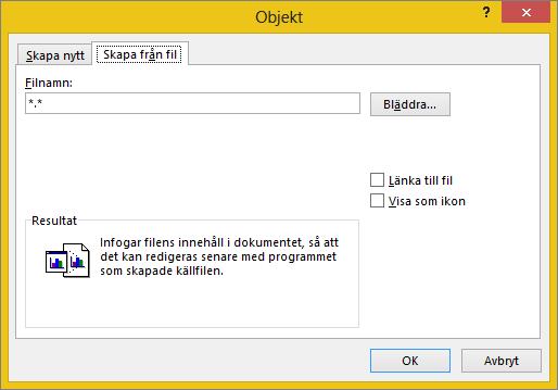 Fliken Skapa från fil i dialogrutan Objekt