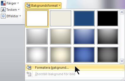 Längst till höger på fliken Design väljer du Bakgrundsformat och sedan Formatera bakgrund
