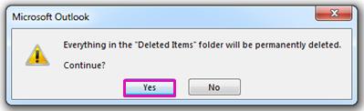 Klicka på Ja för att bekräfta att du vill flytta alla objekt till mappen Borttaget.