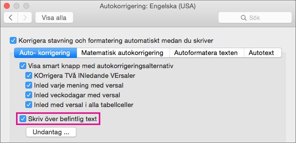 Markera Skriv över befintlig text om du vill göra korrigeringar med hjälp av Autokorrigering medan du skriver.