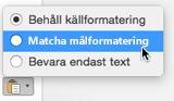 Inklistringsalternativ när du klistrar in text i Outlook för Mac