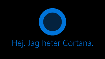 """Ikonen Cortana som visas på skärmen med orden, """"Hej. Det är jag som är Cortana"""" under ikonen."""