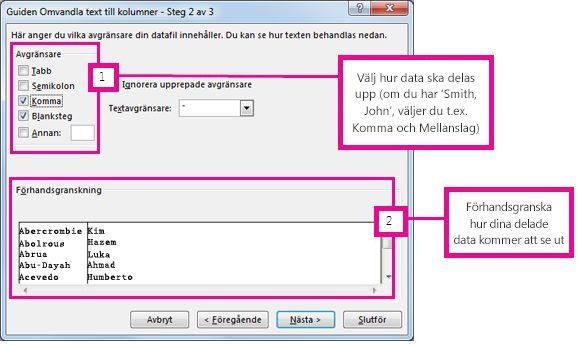 Steg 2 i guiden Omvandla text till kolumner