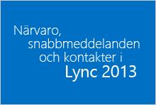 Miniatyr för kurs om närvaroinformation, snabbmeddelanden och kontakter i Lync 2013