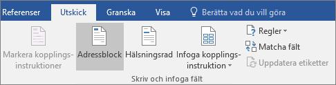 I funktionen för dokumentkoppling i Word går du till fliken Utskick i gruppen Skriv och infoga fält och väljer Adressblock.