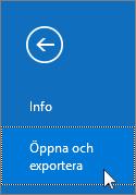 Skärmbild av kommandot Öppna och exportera i Outlook 2016