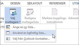 Skärmbild av fliken Utskick i Word med kommandot Välj mottagare där alternativet Använd en befintlig lista är markerat.
