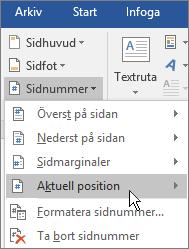 I gruppen Sidhuvud och sidfot väljer du Sidnummer och sedan Aktuell position.