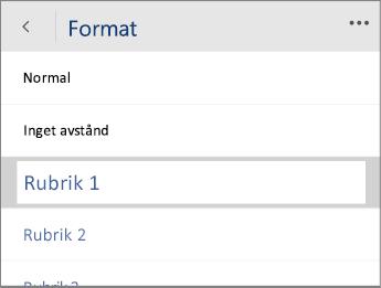 Skärmbild av Format-menyn i Word Mobile med alternativet Rubrik 1 markerat.