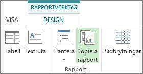 Knappen Kopiera Rapport på fliken Design under Rapportverktyg