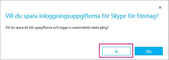 Välj Ja för att spara lösenordet så att du kan logga in automatiskt nästa gång.