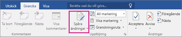 Alternativet Spåra ändringar markeras på fliken Granska.