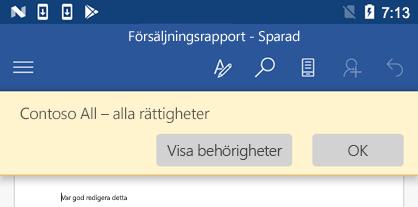 När du öppnar en IRM-skyddad fil i Office för Android kan du visa vilka behörigheter du har tilldelats.