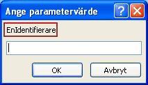 """Visar ett exempel på en oväntad dialogruta av typen Ange parametervärde med en rosa kontur kring en identifierare som heter """"SomeIdentifier"""", ett fält där du kan ange ett värde och knapparna OK och Avbryt."""