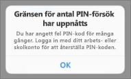 Om du har angett fel PIN-kod för många gånger måste du återställa PIN-koden.
