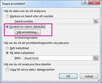 Dialogrutan Skapa pivottabell med Använd en extern datakälla markerat