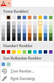 Renk menüsünü açmak için Yazı Tipi Rengi düğmesinin yanındaki aşağı okunu seçin