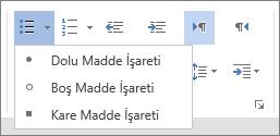 Giriş sekmesinin Paragraf Grubunda, Dolu Madde İşareti, Boş Madde İşareti ve Kare Madde İşareti seçeneklerinin bulunduğu Madde İşaretleri seçeneğinin ekran görüntüsü.