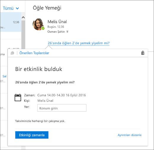 Bir toplantıyla ilgili metin içeren bir e-posta iletisinin ve toplantı ayrıntıları ve etkinliği planlayıp ayrıntılarını düzenleme seçeneklerini içeren Önerilen Toplantılar kartının ekran görüntüsü.