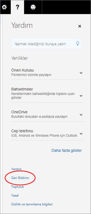 Web üzerinde Outlook'ta geri bildirim veya öneri sağlamak için Yardım > Geri Bildirim'e tıklayın