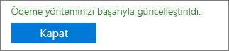 """Şu onay iletisi gösteren ekran görüntüsü: """"Ödeme yönteminiz başarıyla güncelleştirildi."""""""
