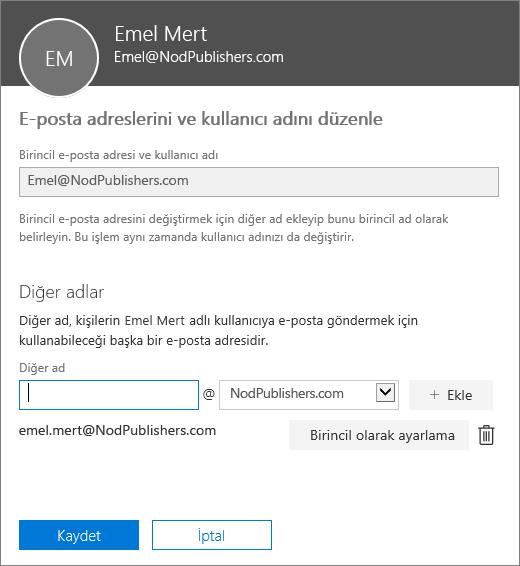 Birincil e-posta adresini ve birincil e-posta adresi olarak ayarlanabilecek diğer adı gösteren E-posta adreslerini ve kullanıcı adını düzenle bölmesi.