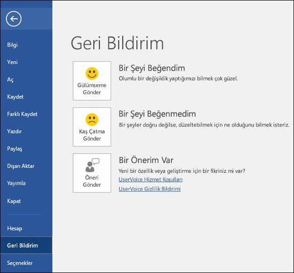 Microsoft Word hakkında öneri veya yorumlarınızı iletmek için Dosya > Geri Bildirim'e tıklayın.