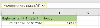 """=(TARİHFARKI(D13,E13,""""g"""")/7) şu sonucu döndürür: 122,29"""