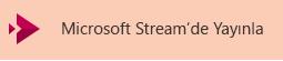 Microsoft Stream'de video yayımlama düğmesi