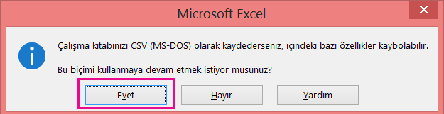 Excel'den alabileceğiniz, dosyayı gerçekten CSV biçiminde kaydetmek isteyip istemediğinizi soran bilgi isteminin resmi