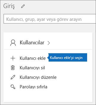 Yönetim merkezindeki Kullanıcılar kartında Kullanıcı ekle'yi seçin