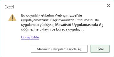 Bu duyarlılık etiketini Web için Excel'e uygulayaasiniz. Ancak Excel masaüstü uygulaması yüklüyse Masaüstü Uygulamasında Aç'a tıklayın ve uygulamayı orada uygulayabilirsiniz.
