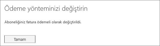 Aboneliğinizin ödeme yöntemi fatura olarak değiştirildikten sonra görüntülenen onay bildiriminin ekran görüntüsü.