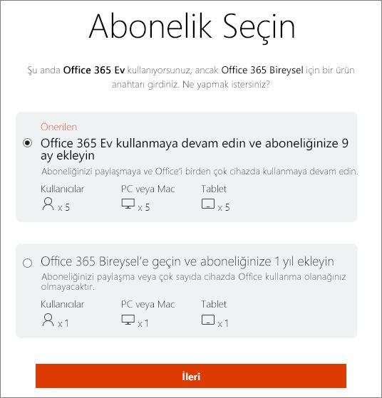 Office 365 Ev aboneliğinde kalmayı veya Office 365 Bireysel aboneliğine geçmeyi seçin.