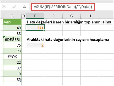 """Hatalarla ilgilenmek için dizileri kullanın. Örneğin, = topla (Eğer (EHATALıYSA (veri), """""""", veri), #VALUE gibi hatalar içerse de, veri olarak adlandırılan aralığı toplar! veya #NA!."""