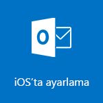 iOS için Outlook'u ayarlama
