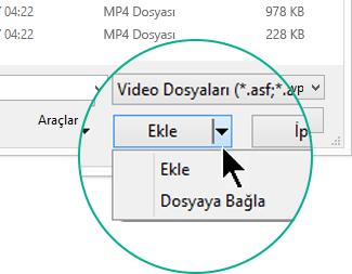 Video Ekle iletişim kutusunda, Ekle ve Dosyaya Bağla seçeneklerinden birini seçersiniz.