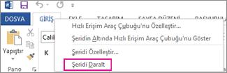 Word 2013'te şerit üzerindeki bir sekmeyi sağ tıklattıktan sonra görüntülenen Şeridi Daralt komutu