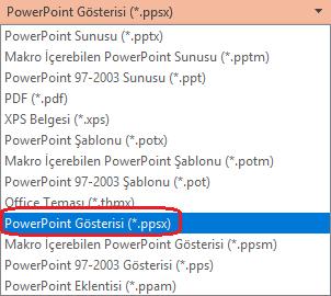 """PowerPoint'teki dosya türleri listesinde """"PowerPoint Gösterisi (.ppsx)"""" vardır"""