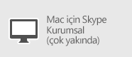 Skype Kurumsal - Mac