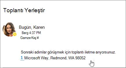 Toplantı ve toplantıyı adresini hakkında metin içeren bir e-posta iletisinin ekran görüntüsü, Bing Haritalar'te görüntülemek için seçilebilen belirtmek için çizilir.