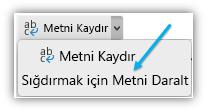Şeritte Metni Sığdırmak İçin Küçült düğmesini gösteren ekran görüntüsü.