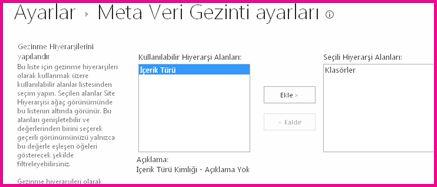 Meta Veri Gezinme ayarları bir gezinme ağacı denetimine eklenebilecek meta veri alanlarını belirtmenize olanak tanır