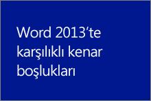 Word 2013'te karşılıklı kenar boşlukları