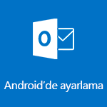 Android için Outlook'u ayarlama
